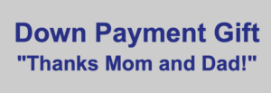 """Down Payment Gift: """"Thanks Mom & Dad"""""""