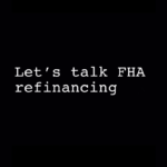 Let's talk FHA refinancing